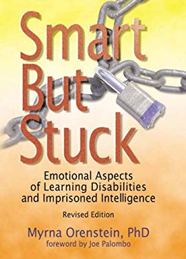 Smart But Stuck / Out of Print: What Every Therapist Needs to Know about Learning Disabilities and Imprisoned Intelligence 9780789008534