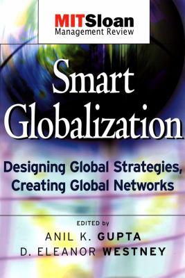 Smart Globalization: Designing Global Strategies, Creating Global Networks 9780787965327