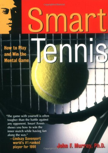 Smart Tennis: How to Play and Win the Mental Game 9780787943806