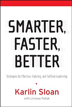 Smarter, Faster, Better: Strategies for Effective, Enduring, and Fulfilled Leadership 9780787982683