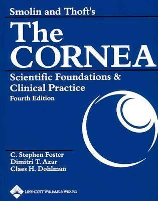 Smolin and Thoft's the Cornea: Scientific Foundations and Clinical Practice 9780781742061