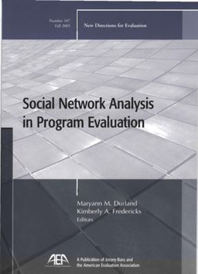 Social Network Analysis in Program Evaluation 9780787983949