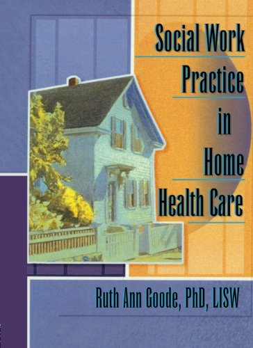 Social Work Practice in Home Health Care 9780789004840