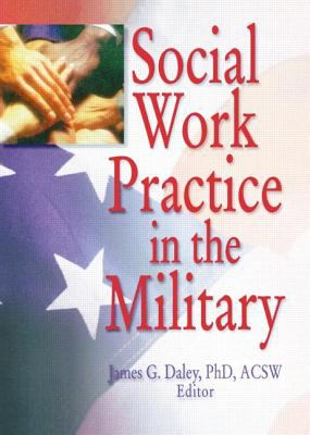 Social Work Practice in the Military 9780789006264