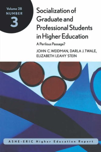 Socialization of Graduate and Professional Students in Higher Education: A Perilous Passage? 9780787958367