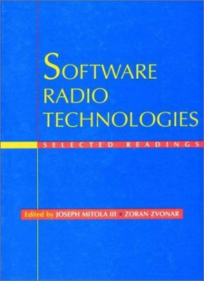 Software Radio Technologies: Selected Readings 9780780360228