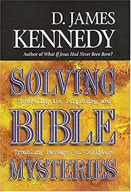 Solving Bible Mysteries: Unraveling the Perplexing and Troubling Passages of Scripture 9780785270416