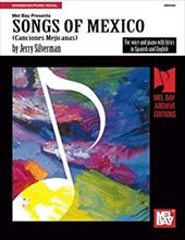 Songs of Mexico: For Voice and Piano with Lyrics in Spanish and English 3093821