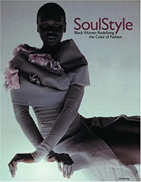 Soul Style: Black Women Redefining the Color of Fashion 9780789304667