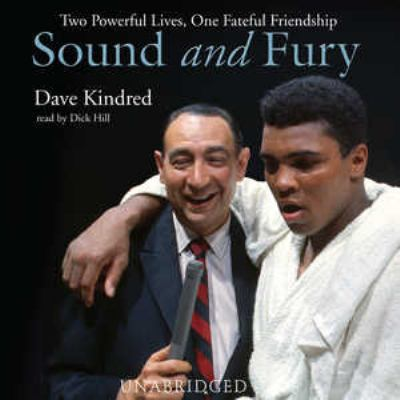 Sound and Fury: Two Powerful Lives, One Fateful Friendship 9780786171453