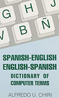 Spanish\English-English\Spanish Dictionary of Computer Terms 9780781801485