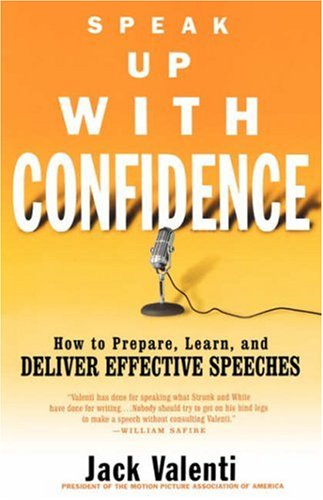 Speak Up with Confidence: How to Prepare, Learn, and Deliver Effective Speeches 9780786887507