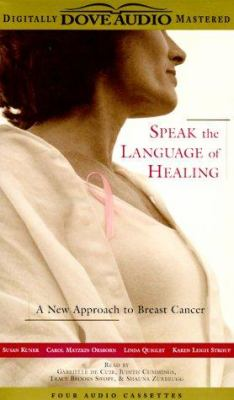 Speak the Language of Healing: A New Approach to Breast Cancer 9780787122584
