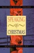 Speaking of Christmas: Plays for Readers' Theater 9780788023330