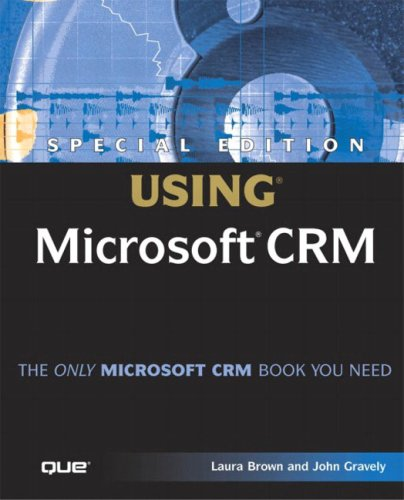 Special Edition Using Microsoft Crm 9780789728821