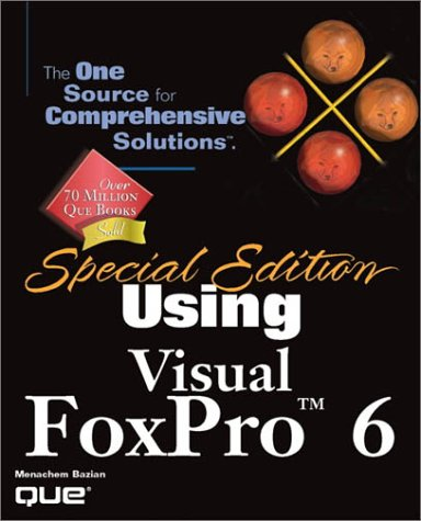 Special Edition Using Visual FoxPro 6 9780789718082