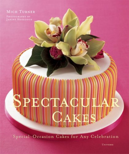 Spectacular Cakes: Special-Occasion Cakes for Any Celebration 9780789313614