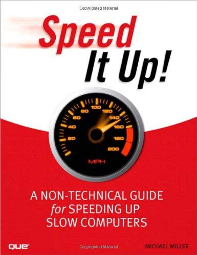 Speed It Up!: A Non-Technical Guide for Speeding Up Slow Computers 9780789739476