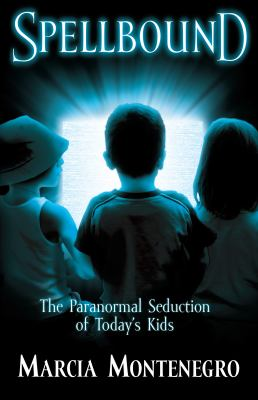 Spellbound: The Paranormal Seduction of Today's Kids 9780781443609