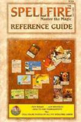 Spellfire Card Game: Master the Magic: Reference Guide 9780786903047