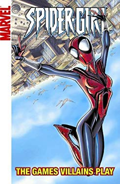 Spider-Girl - Volume 12: The Games Villains Play 9780785144823