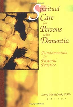 Spiritual Care for Persons with Dementia 9780789006905