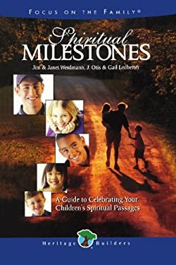 Spiritual Milestones: A Guide to Celebrating Your Child's Spiritual Passages 9780781434669