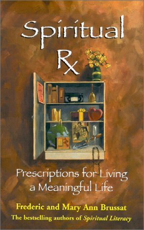 Spiritual RX: Prescriptions for Living a Meaningful Life 9780786886487
