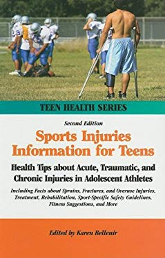 Sports Injuries Information for Teens: Health Tips about Acute, Traumatic, and Chronic Injuries in Adolescent Athletes; Including Facts about Sprains, 9780780810112