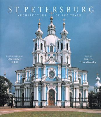 St. Petersburg: Architecture of the Tsars 9780789202178