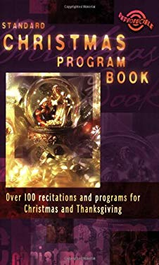 Standard Christmas Program Book: Over 100 Recitations and Programs for Christmas and Thanksgiving 9780784716137