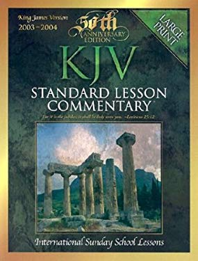 Standard Lesson Commentary-KJV: International Sunday School Lessons 9780784713181