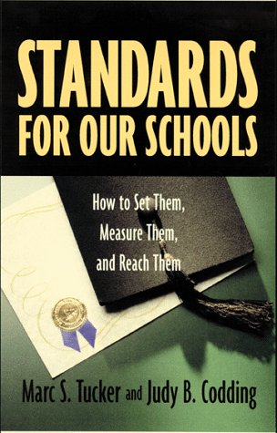 Standards for Our Schools: How to Set Them, Measure Them, and Reach Them 9780787938949