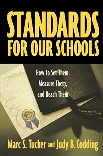 Standards for Our Schools: How to Set Them, Measure Them, and Reach Them 9780787964283