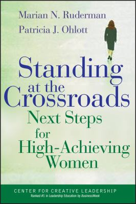 Standing at the Crossroads: Next Steps for High Achieving Women 9780787955700