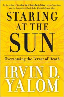 Staring at the Sun: Overcoming the Terror of Death 9780787996680