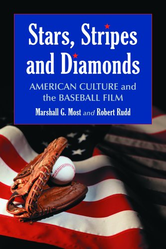 Stars, Stripes and Diamonds: American Culture and the Baseball Film 9780786425181