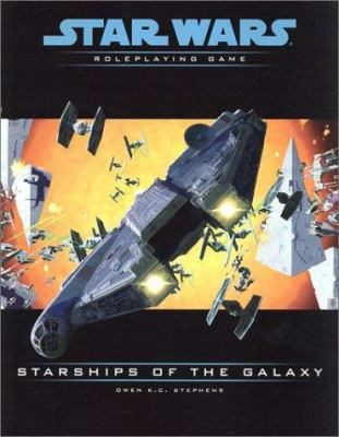 Starships of the Galaxy: A Star Wars Accessory 9780786918591