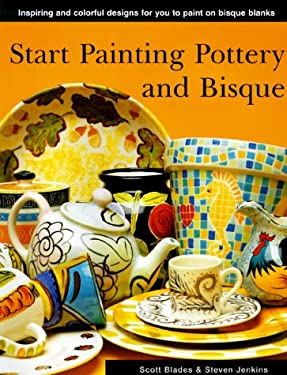 Start Painting Pottery and Bisque 9780785809418