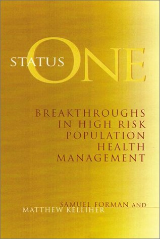 Status One: Breakthroughs in High Risk Population Health Management 9780787941543
