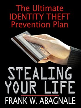 Stealing Your Life: The Ultimate Identity Theft Prevention Plan 9780786298709