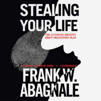 Stealing Your Life: The Ultimate Identity Theft Prevention Plan 9780786169184