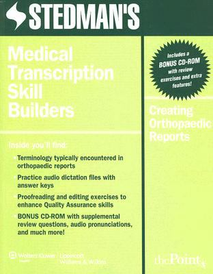 Stedman's Medical Transcription Skill Builders: Creating Orthopaedic Reports [With CDROM and Access Code] 9780781774352