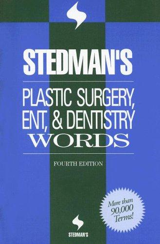 Stedman's Plastic Surgery, ENT, & Denistry Words 9780781761857