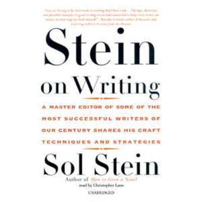 Stein on Writing: A Master Editor of Some of the Most Successful Writers of Our Century Shares His Craft Techniques and Strategies 9780786189113