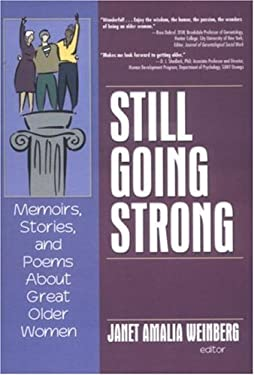Still Going Strong: Memoirs, Stories, and Poems about Great Older Women 9780789028716