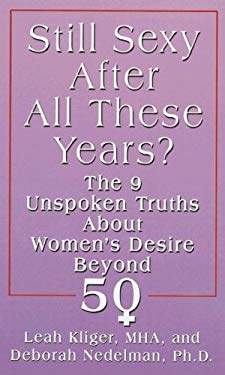 Still Sexy After All These Years?: The 9 Unspoken Truths about Women's Desire Beyond 50