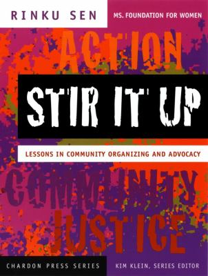 Stir It Up: Lessons in Community Organizing and Advocacy 9780787965334