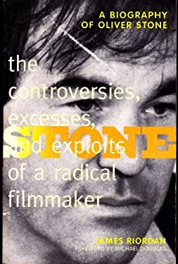 Stone: The Controversies, Excesses and Exploits of a Radical Filmmaker 9780786882014