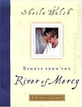 Stones from the River of Mercy: A Spiritual Journey 3056494